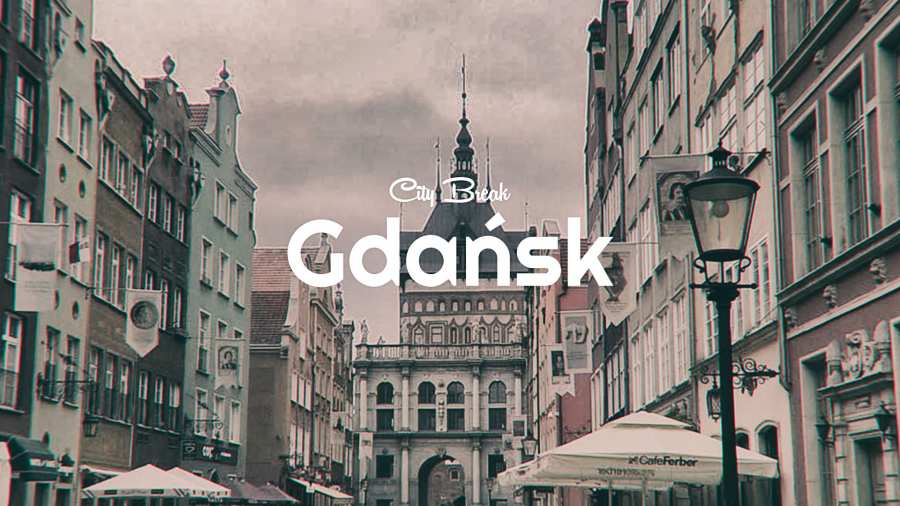 City Break: Gdańsk